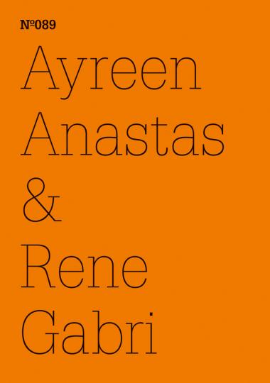 Ayreen Anastas und Rene Gabri. Gespräche zwischen Freien und Gefangenen. dOCUMENTA (13).