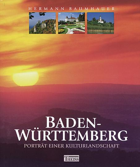 Baden-Württemberg - Porträt einer Kulturlandschaft.