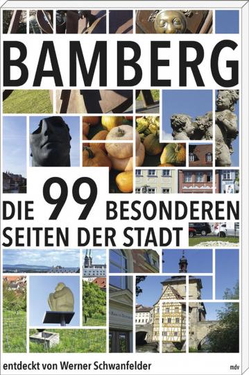 Bamberg. Die 99 besonderen Seiten der Stadt.
