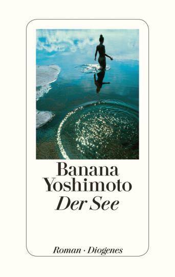 Banana Yoshimoto. Der See. Roman.