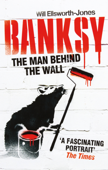 Banksy. The Man Behind the Wall.