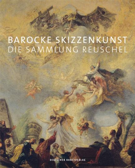 Barocke Skizzenkunst. Die Sammlung Reuschel.