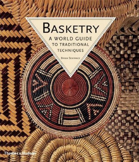 Basketry. Ein globaler Führer zu den traditionellen Techniken des Flechtens.