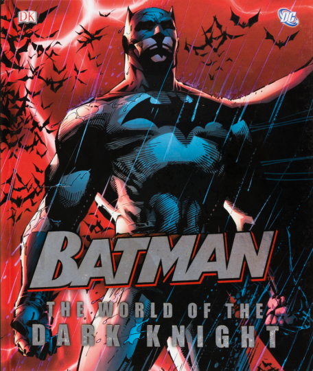 Batman. The World of the Dark Night.