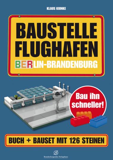 Bau ihn schneller! Baustelle Flughafen Berlin-Brandenburg. Buch und Bauset mit 126 Steinen. Deutsch/Englisch.