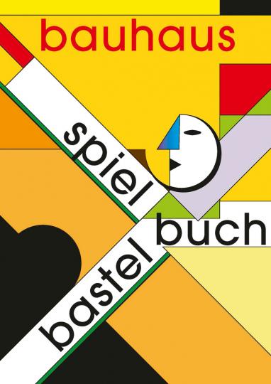 Bauhaus Spiel- und Bastelbuch.