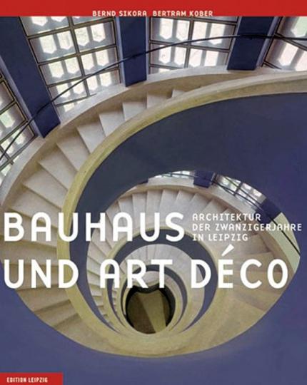 Bauhaus und Art Déco. Architektur der Zwanzigerjahre in Leipzig.