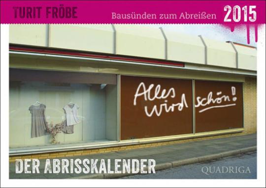 Bausünden zum Abreißen - 2015. Der Abrisskalender.