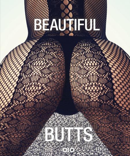 Beautiful Butts. Eine Hommage an die Weiblichkeit.