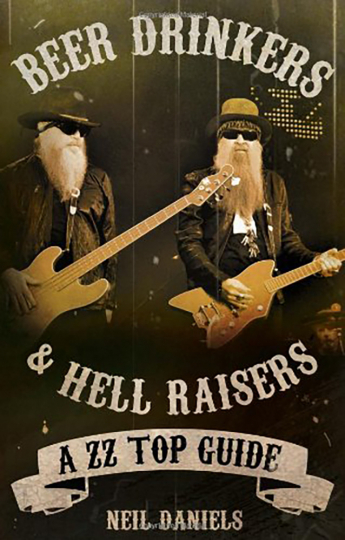 Beer Drinkers and Hell Raisers. A Guide to ZZ Top.