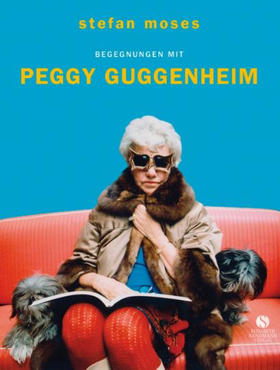 Begegnungen mit Peggy Guggenheim.