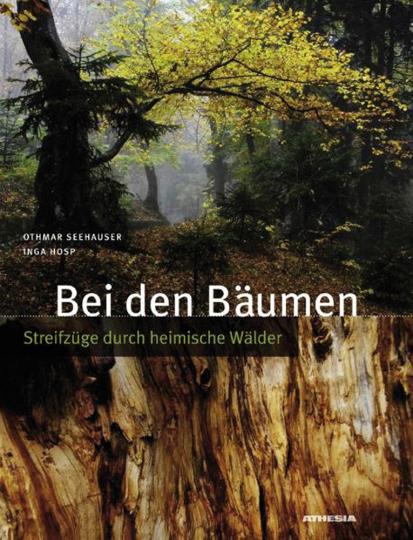 Bei den Bäumen. Streifzüge durch Südtirols Wälder.
