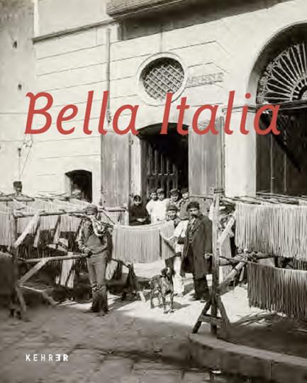Bella Italia. Fotografien, Gemälde 1815 -1900.