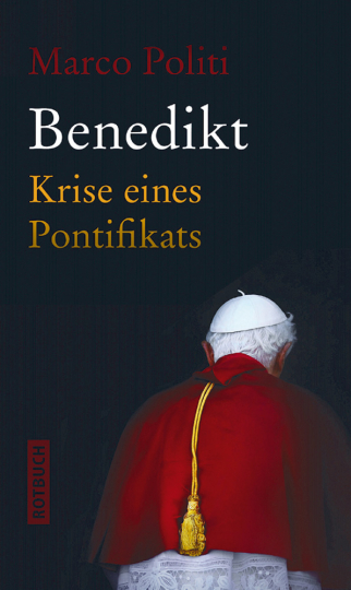 Benedikt – Krise eines Pontifikats