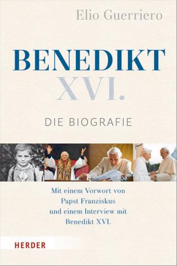 Benedikt XVI. - Die Biografie