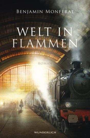 Benjamin Monferat. Welt in Flammen. Roman.