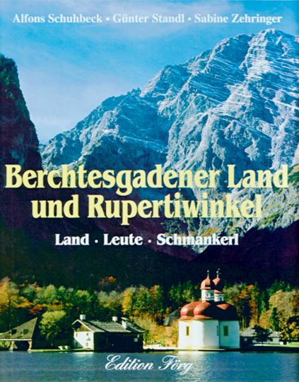 Berchtesgadener Land und Rupertiwinkel Land - Leute - Schmankerl