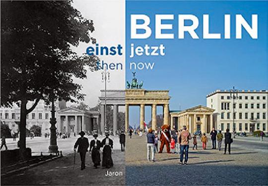 Berlin einst und jetzt.