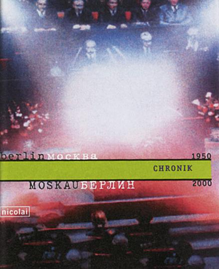 Berlin-Moskau Moskau-Berlin - 1950-2000. Die Chronik