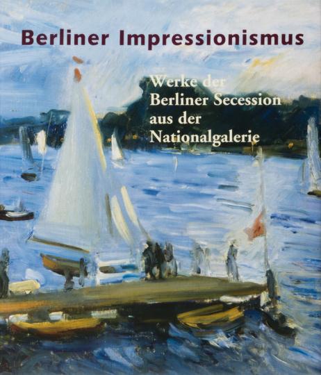 Berliner Impressionismus. Werke der Berliner Secession aus der Nationalgalerie.