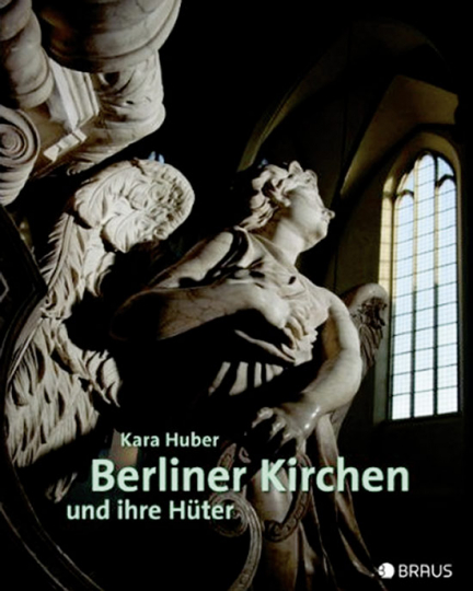 Berliner Kirchen und ihre Hüter.
