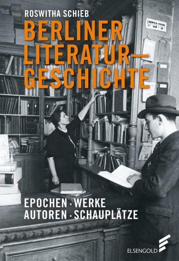 Berliner Literaturgeschichte. Epochen, Werke, Autoren, Schauplätze.