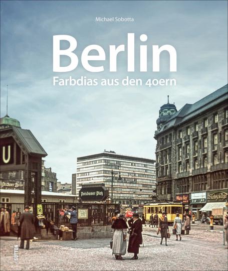 Berlin. Farbdias aus den 40ern.