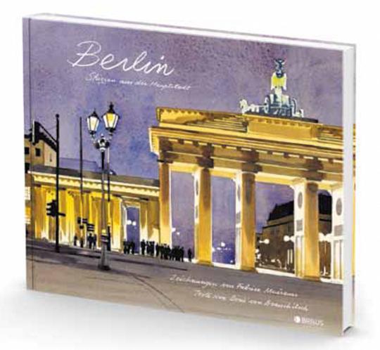 Berlin. Skizzen aus der Hauptstadt.