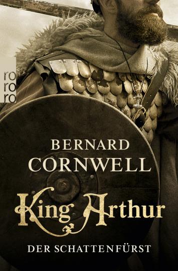 Bernard Cornwell. King Arthur. Der Schattenfürst.