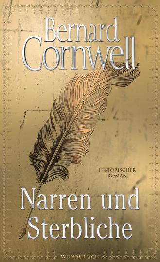 Bernard Cornwell. Narren und Sterbliche.