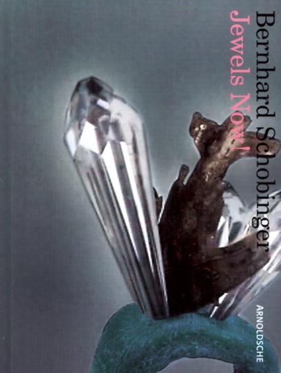 Bernhard Schobinger - Jewels Now!