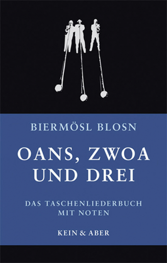 Biermösl Blosn. Oans, Zwoa und Drei. Das Taschenliederbuch mit Noten.