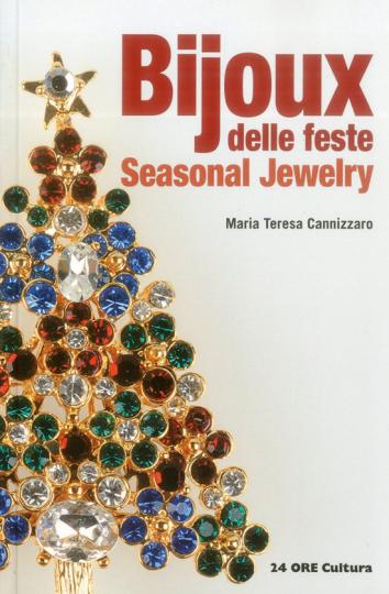 Bijoux delle Feste. Seasonal Jewellery. Schmuck für Festtage.