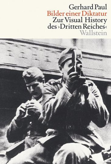 Bilder einer Diktatur. Zur Visual History des Dritten Reiches.