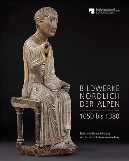 Bildwerke nördlich der Alpen 1050 bis 1380.