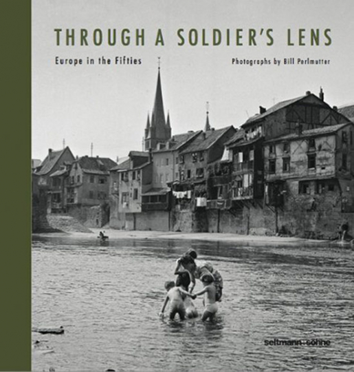 Bill Perlmutter. Through a Soldier's Lens. Europe in the fifties.