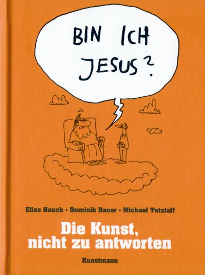 Bin ich Jesus? - Die Kunst nicht zu antworten