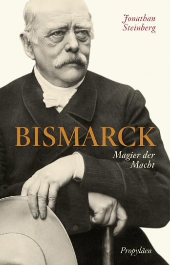Bismarck. Magier der Macht.
