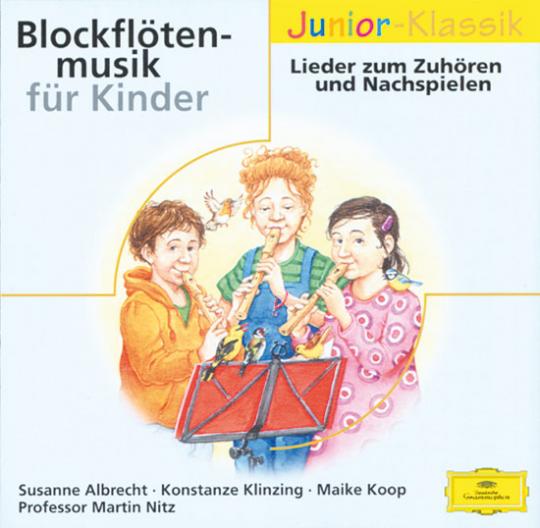 Blockflötenmusik für Kinder. Lieder zum Hören und Nachspielen. Junior-Klassik.