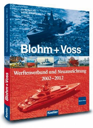 Blohm + Voss Werftenverbund und Neuausrichtung 2002-2012