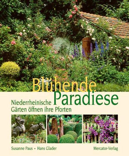 Blühende Paradiese. Niederrheinische Gärten öffnen ihre Pforten.