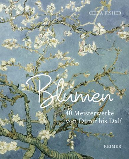 Blumen. 40 Meisterwerke von Dürer bis Dalí.
