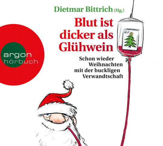 Blut ist dicker als Glühwein. Schon wieder Weihnachten mit der buckligen Verwandtschaft. 2 CDs.