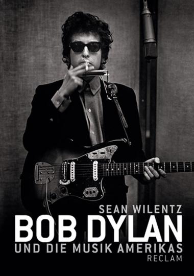 Bob Dylan und die Musik Amerikas.