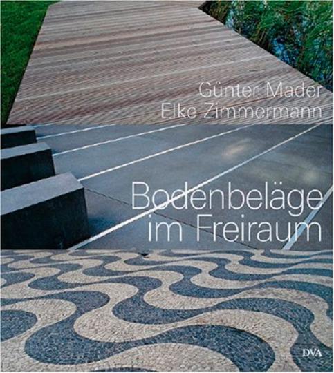 Bodenbeläge im Freiraum. Elemente der Garten- und Landschaftsgestaltung.