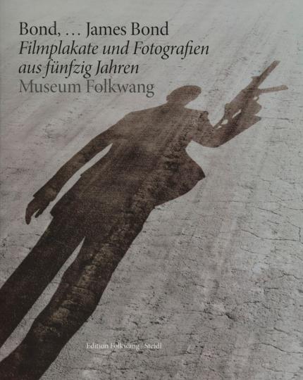 »Bond, ... James Bond«. Filmplakate und Fotografien aus fünfzig Jahren.