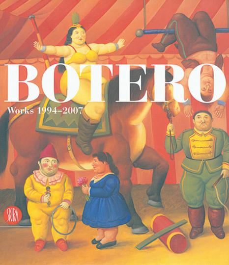 Botero. Works 1994-2007.