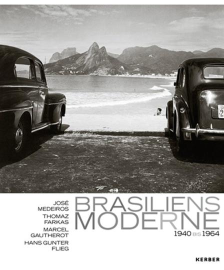 Brasiliens Moderne 1940 - 1964. Fotografien.