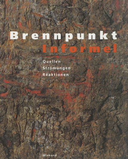 Brennpunkt Informel. Quellen - Strömungen - Reaktionen.