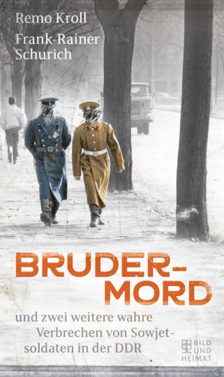 Brudermord in der DDR und zwei weitere wahre Verbrechen von Sowjetsoldaten in der DDR